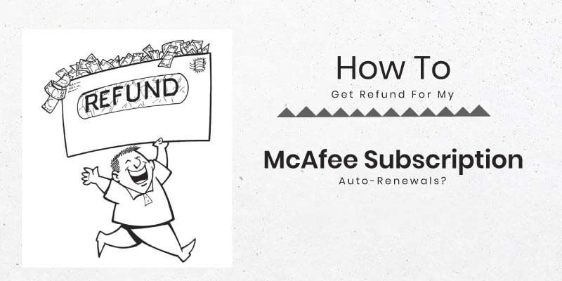 How-To-Get-Refund-For-My-McAfee-Subscription-Auto-Renewals-2