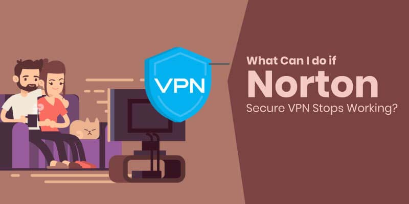 What-Can-I-do-If-Norton-Secure-VPN-Stops-Working-2